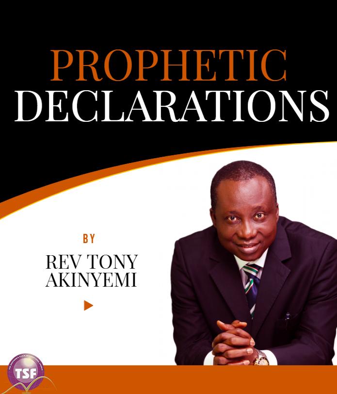 Prophetic Declarations by Rev Tony Akinyemi