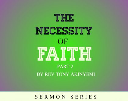 THE NECESSITY OF FAITH - Part 2
