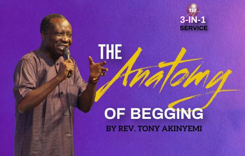 The Anatomy Of Begging - Rev Tony Akinyemi