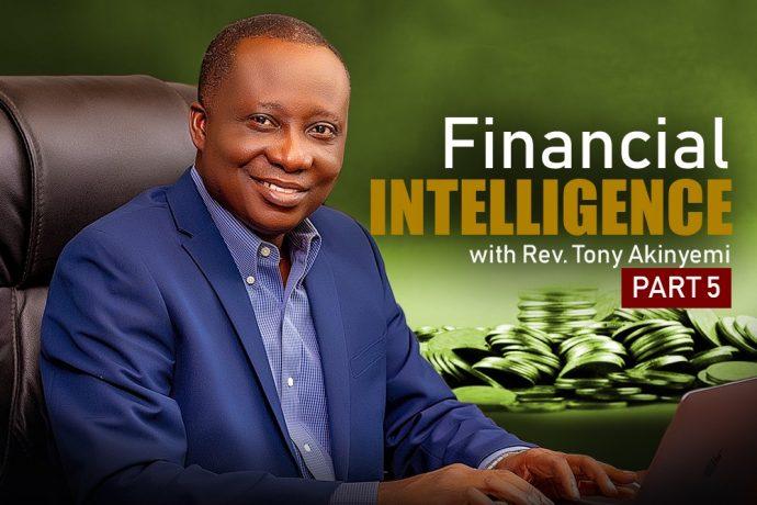 Financial Intelligence Pt 5    Rev Tony Akinyemi